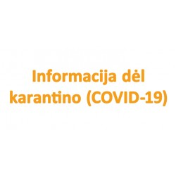 Informacija dėl karantino (COVID-19)